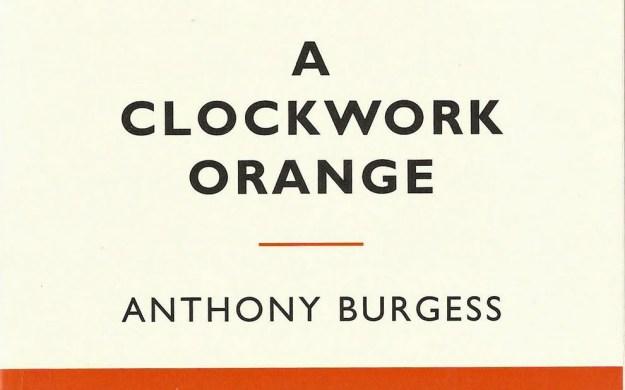 A Clockwork Orange by Anthony Burgess | Books Bird